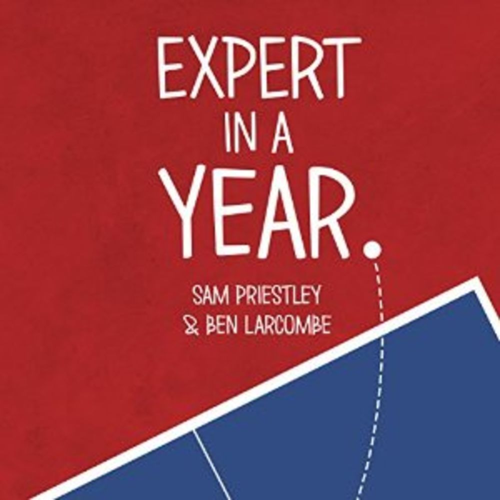 Expert In A Year by Sam Priestley and Ben Larcombe